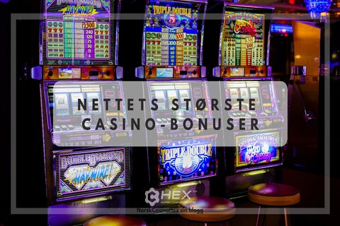 He Blog Nettets største casino bonuser